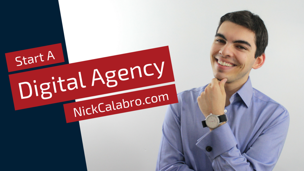 how to start a digital agency with nick calabro